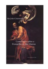 Comentário sobre o Evangelho de São Mateus - São João Crisóstomo.pdf