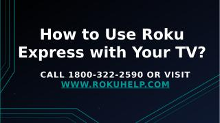 How to Use Roku Express with Your TV.pptx