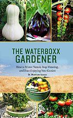 The Waterboxx Gardener - How to Mimic Nature - Dr. Matthew Auman.epub