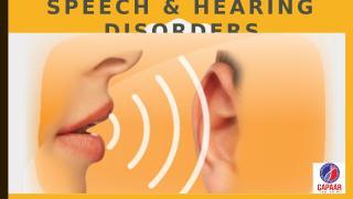 Speech & Hearing Disorders.pptx